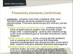 finansini element vertinimas
