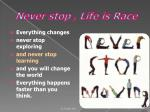 never stop life is race