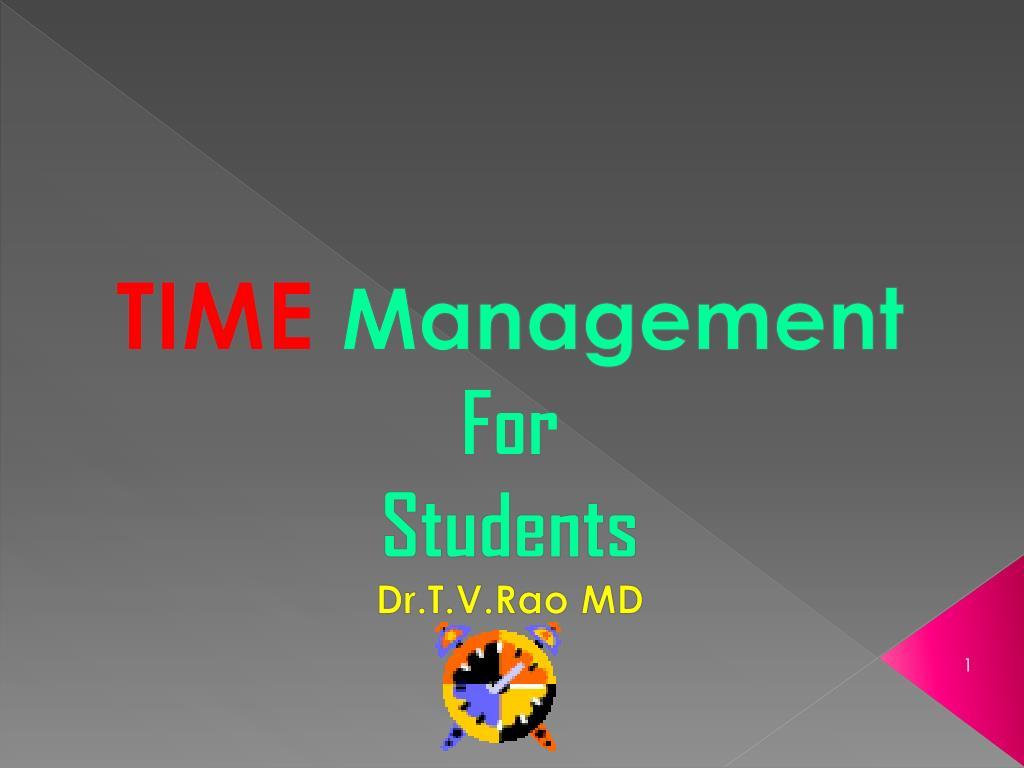 time management for students dr t v rao md l.