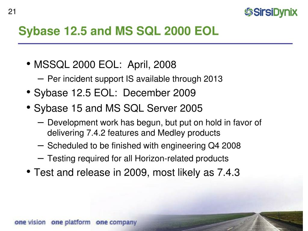 Sybase 12.5 and MS SQL 2000 EOL