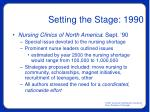 setting the stage 1990