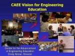 caee vision for engineering education