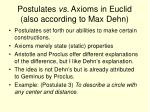 postulates vs axioms in euclid also according to max dehn