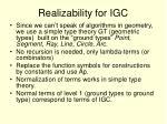 realizability for igc