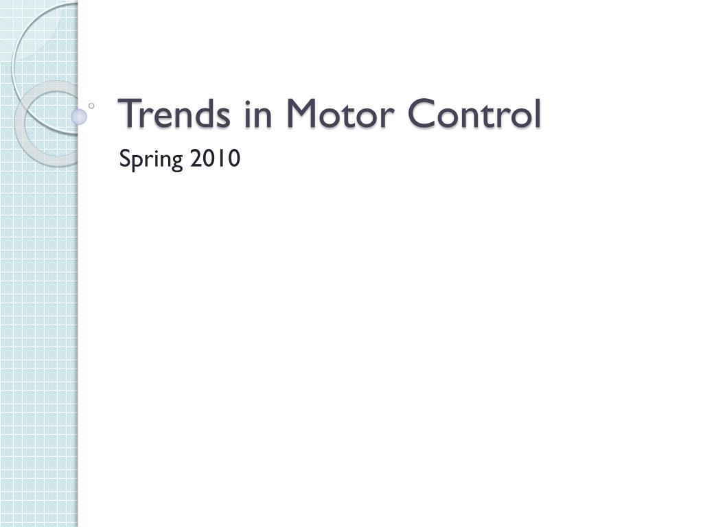 trends in motor control l.