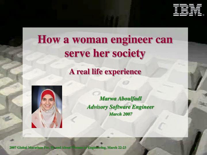 How a woman engineer can serve her society a real life experience