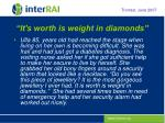 it s worth is weight in diamonds