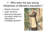 1 who were the two strong influences on mendel s education
