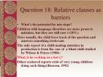 question 18 relative clauses as barriers101