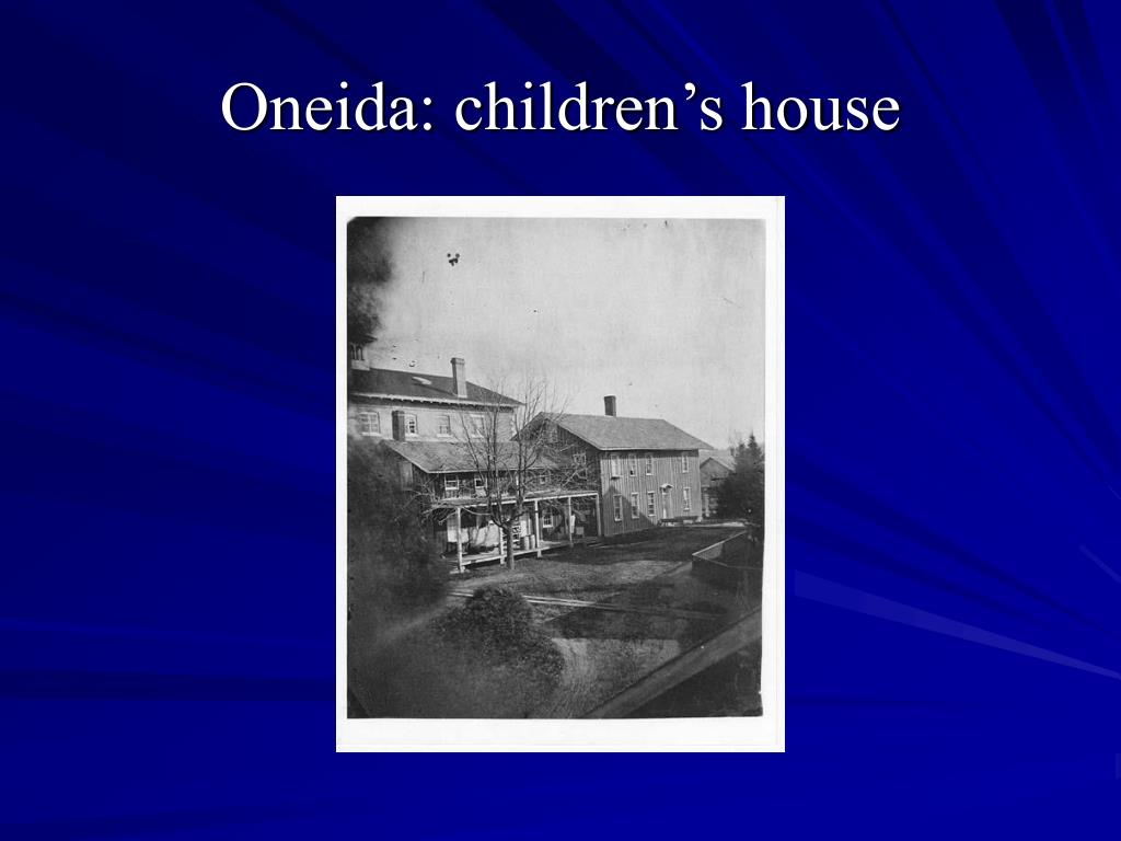 Oneida: children's house