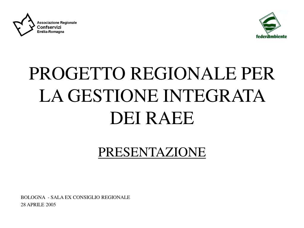 progetto regionale per la gestione integrata dei raee l.