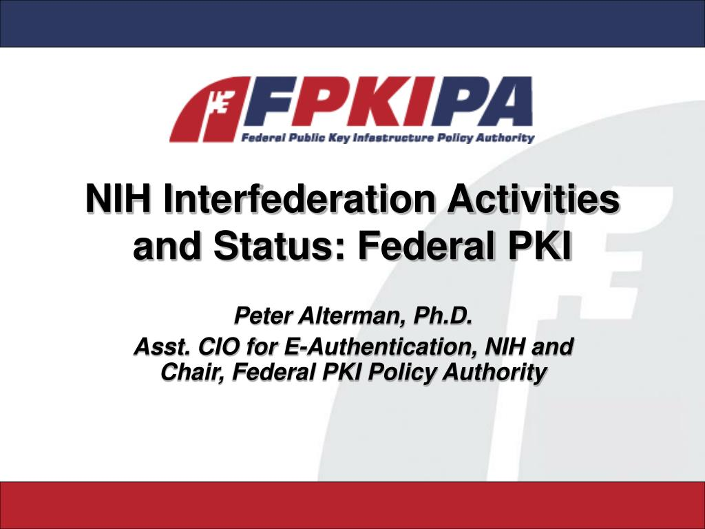 nih interfederation activities and status federal pki l.