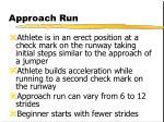 approach run