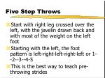 five step throws