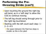 performing the pre throwing stride con t