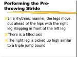 performing the pre throwing stride