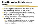 pre throwing stride cross steps
