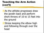 teaching the arm action con t