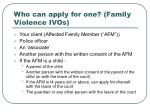 who can apply for one family violence ivos