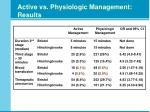 active vs physiologic management results
