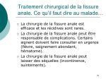 traitement chirurgical de la fissure anale ce qu il faut dire au malade