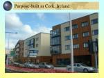purpose built in cork ireland