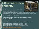 fs data dictionary layer fire history