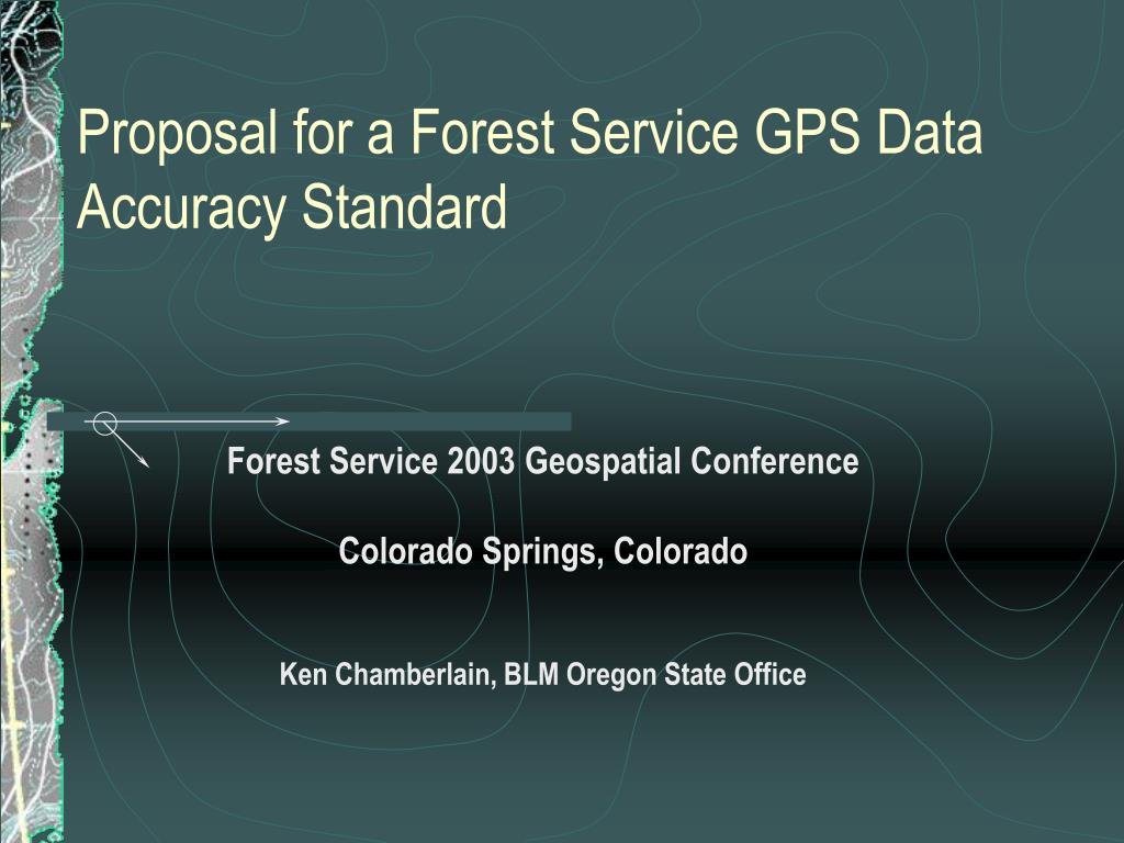 proposal for a forest service gps data accuracy standard l.