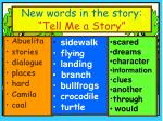 new words in the story tell me a story