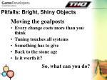 pitfalls bright shiny objects37