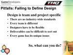 pitfalls failing to define design9
