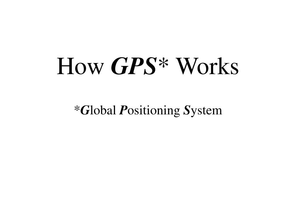 Ppt how gps works powerpoint presentation id:366826.