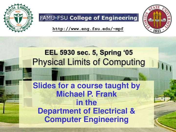 eel 5930 sec 5 spring 05 physical limits of computing n.