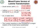 mixed frame version of lorentz transformation
