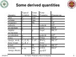 some derived quantities