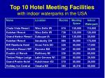 top 10 hotel meeting facilities with indoor waterparks in the usa