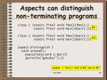 aspects can distinguish non terminating programs