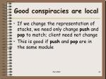 good conspiracies are local