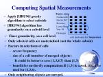 computing spatial measurements