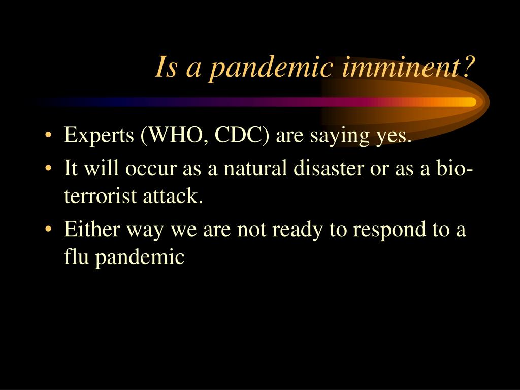 Is a pandemic imminent?