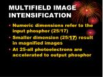 multifield image intensification