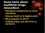 some facts about multifield image intensifiers
