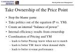take ownership of the price point