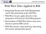 wild west tales applied to rm