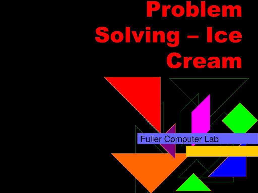 problem solving ice cream l.