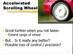 accelerated scrolling wheel