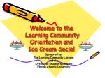 welcome to the learning community orientation and ice cream social