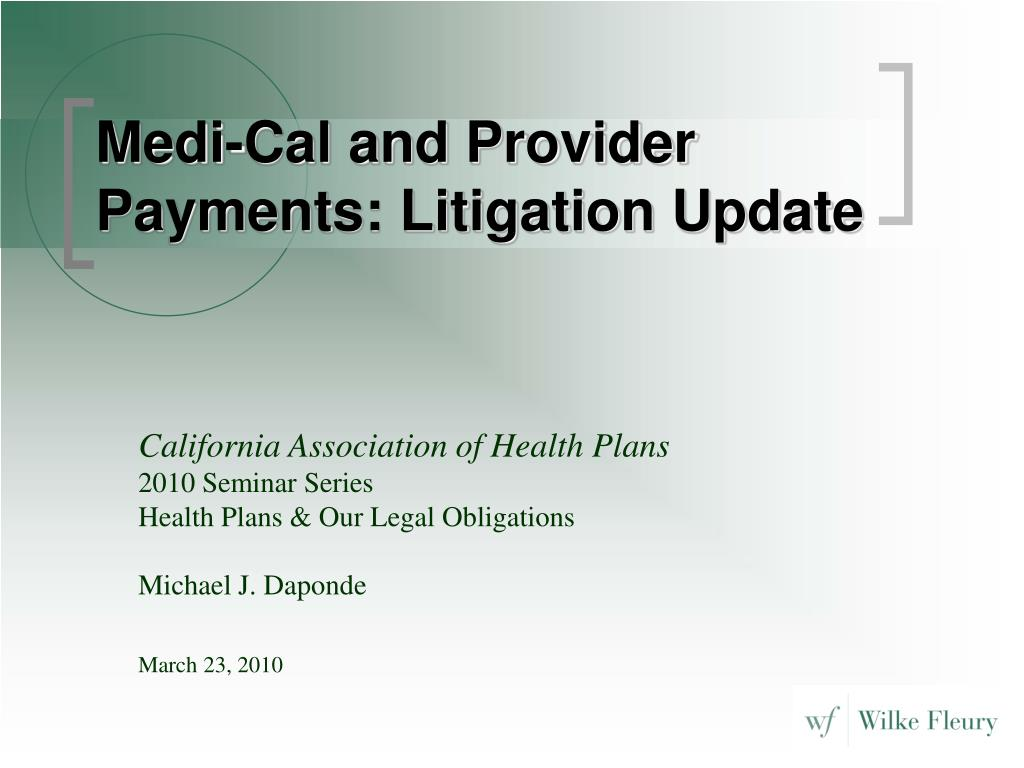 medi cal and provider payments litigation update l.