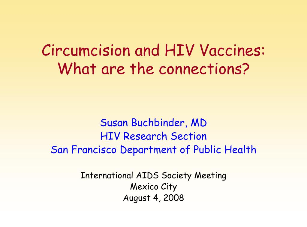 circumcision and hiv vaccines what are the connections l.