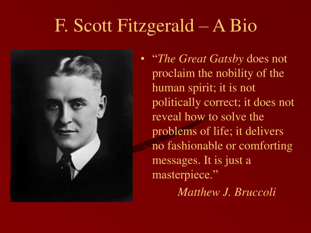 f scott fitzgerald biography F scott fitzgerald and the american dream f scott fitzgerald's life is a tragic  example of both sides of the american dream - the joys of young love, wealth  and.